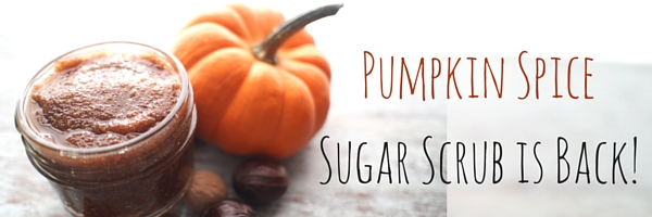 Pumpkin Spice Sugar Scrub Is Back!
